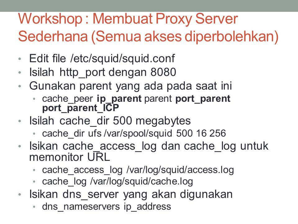 Workshop : Membuat Proxy Server Sederhana (Semua akses diperbolehkan)