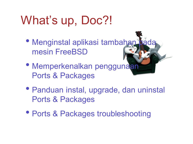What's up, Doc ! Menginstal aplikasi tambahan pada mesin FreeBSD