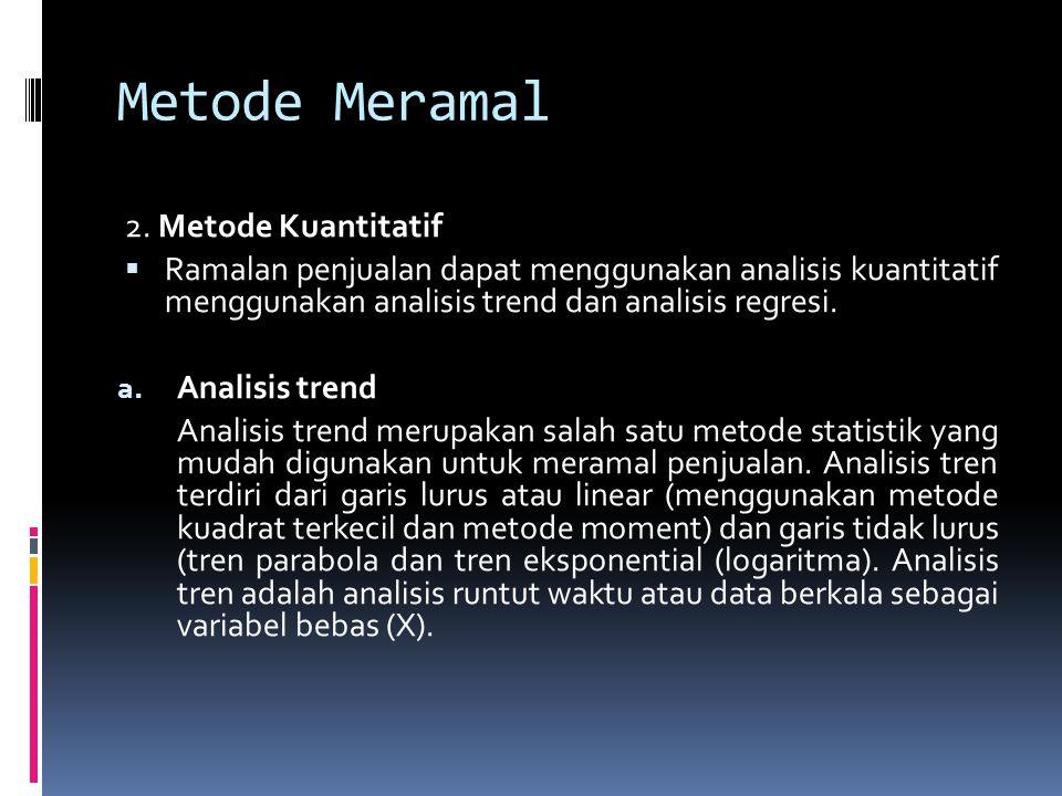 Metode Meramal 2. Metode Kuantitatif