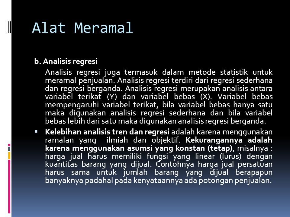 Alat Meramal b. Analisis regresi