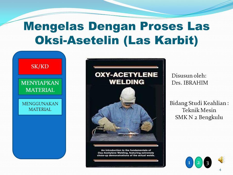 Mengelas Dengan Proses Las Oksi-Asetelin (Las Karbit)