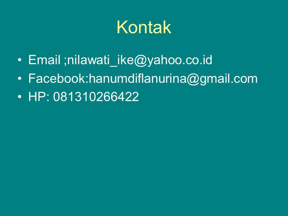 Kontak Email ;nilawati_ike@yahoo.co.id