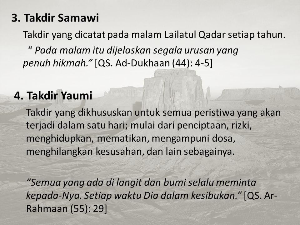 3. Takdir Samawi 4. Takdir Yaumi