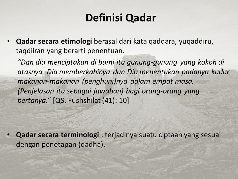 Definisi Qadar Qadar secara etimologi berasal dari kata qaddara, yuqaddiru, taqdiiran yang berarti penentuan.