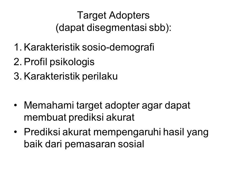 Target Adopters (dapat disegmentasi sbb):