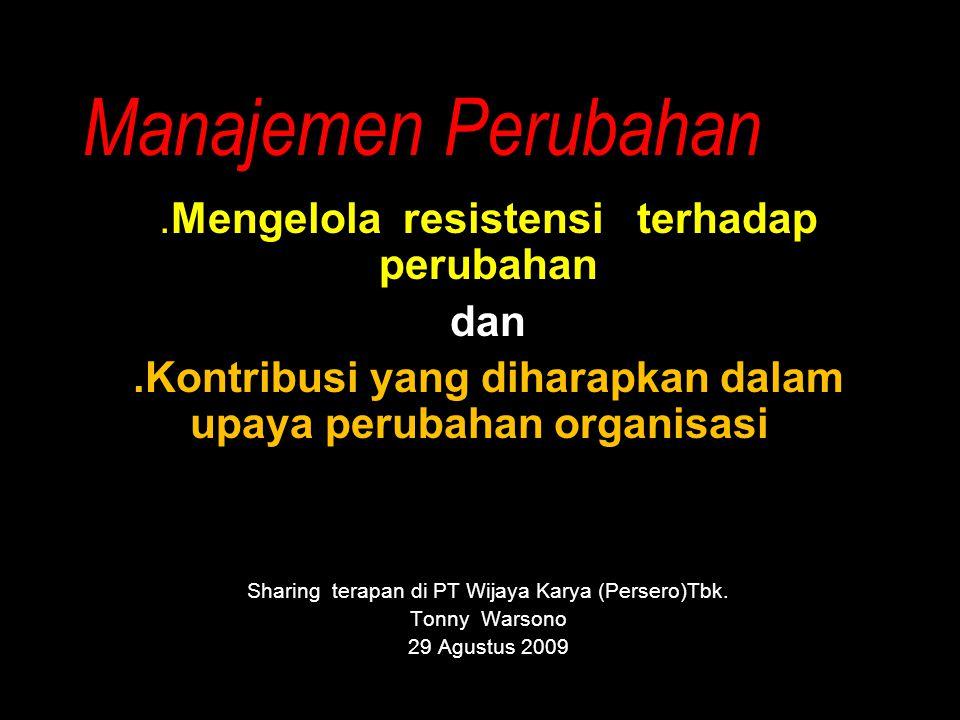 Manajemen Perubahan .Mengelola resistensi terhadap perubahan dan