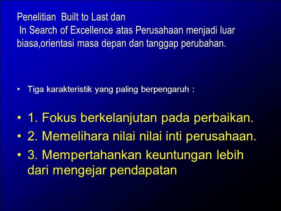 1. Fokus berkelanjutan pada perbaikan.