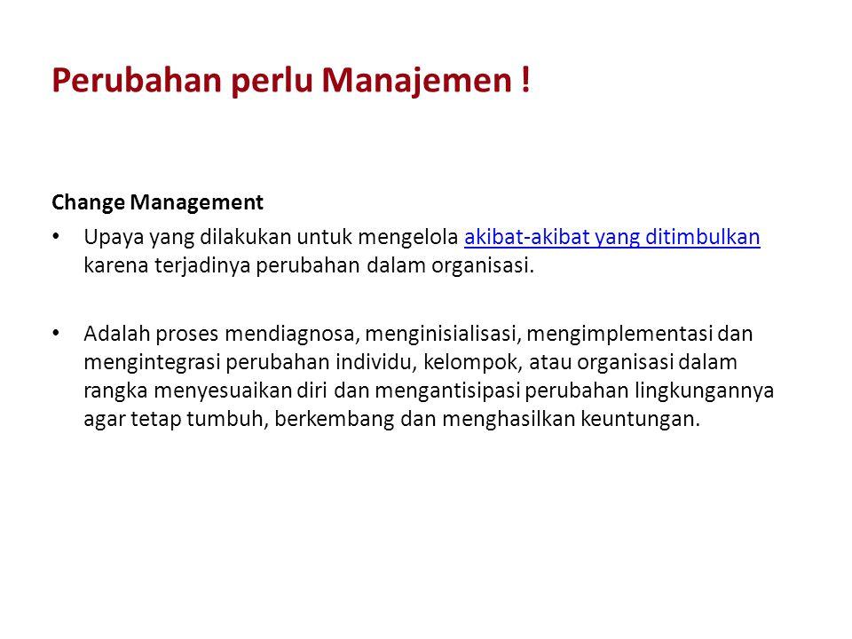 Perubahan perlu Manajemen !