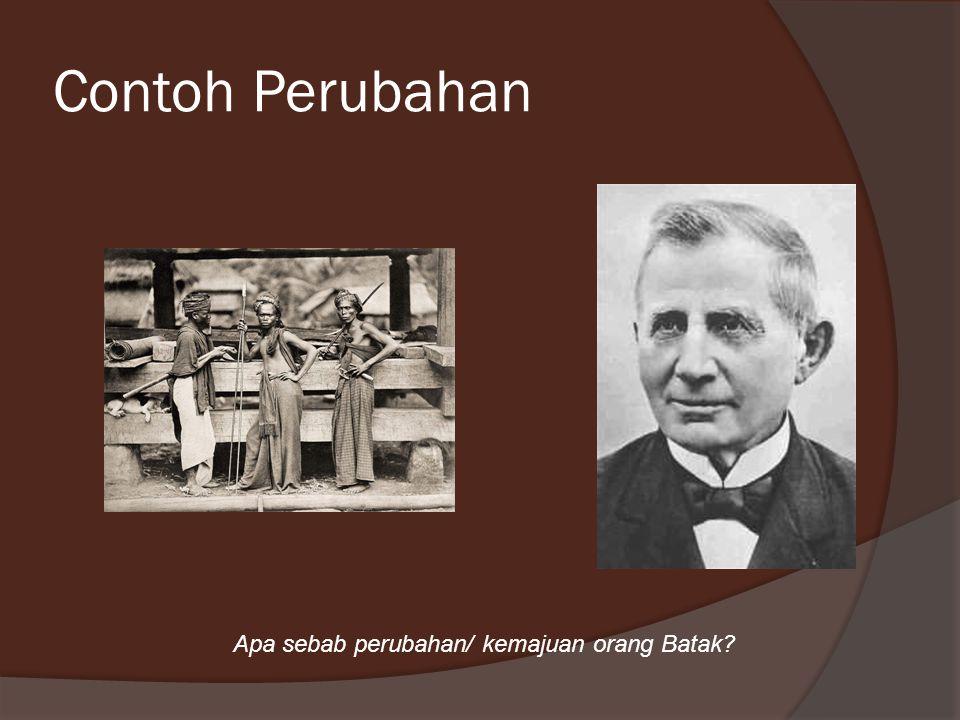 Apa sebab perubahan/ kemajuan orang Batak