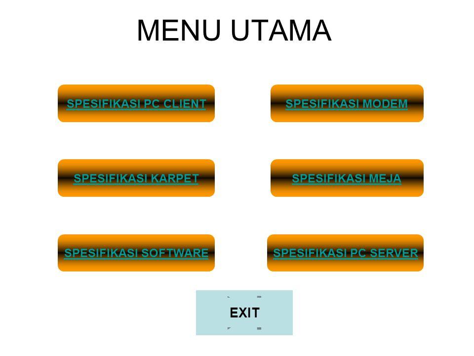 MENU UTAMA EXIT SPESIFIKASI PC CLIENT SPESIFIKASI MODEM