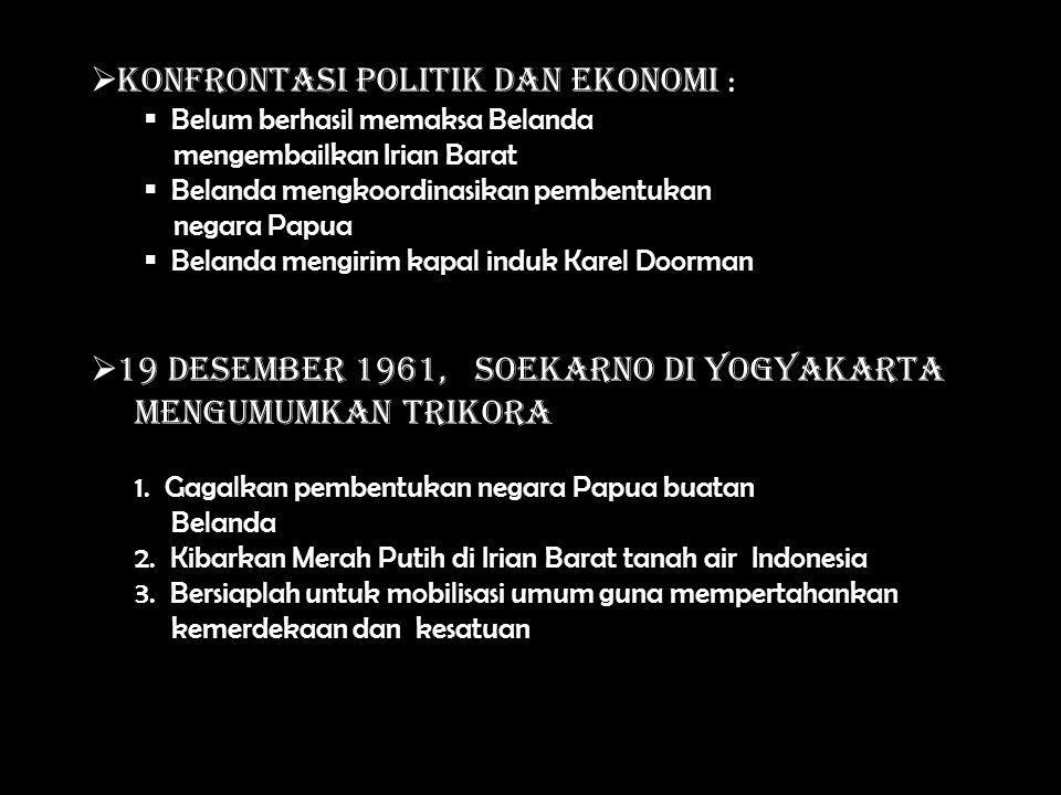 Konfrontasi Politik dan Ekonomi :