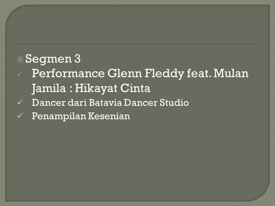 Performance Glenn Fleddy feat. Mulan Jamila : Hikayat Cinta