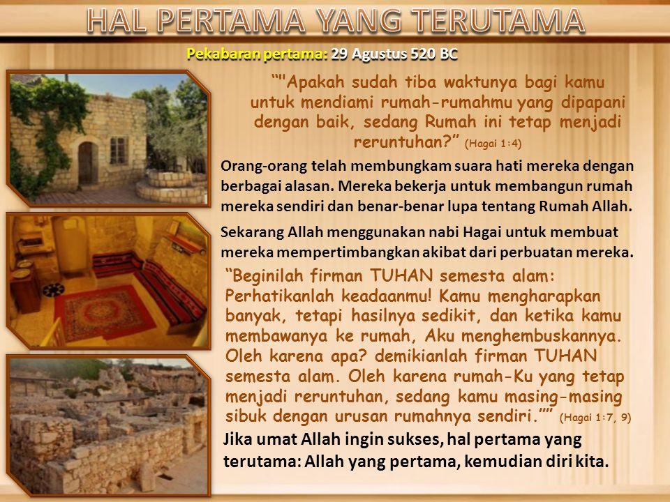 HAL PERTAMA YANG TERUTAMA Pekabaran pertama: 29 Agustus 520 BC