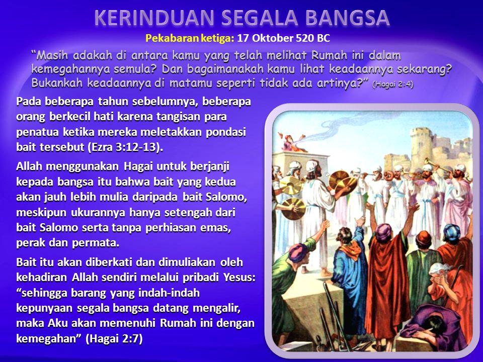 KERINDUAN SEGALA BANGSA Pekabaran ketiga: 17 Oktober 520 BC