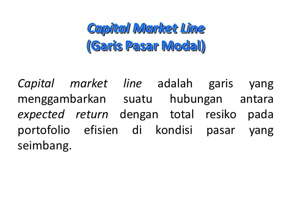 Capital Market Line (Garis Pasar Modal)