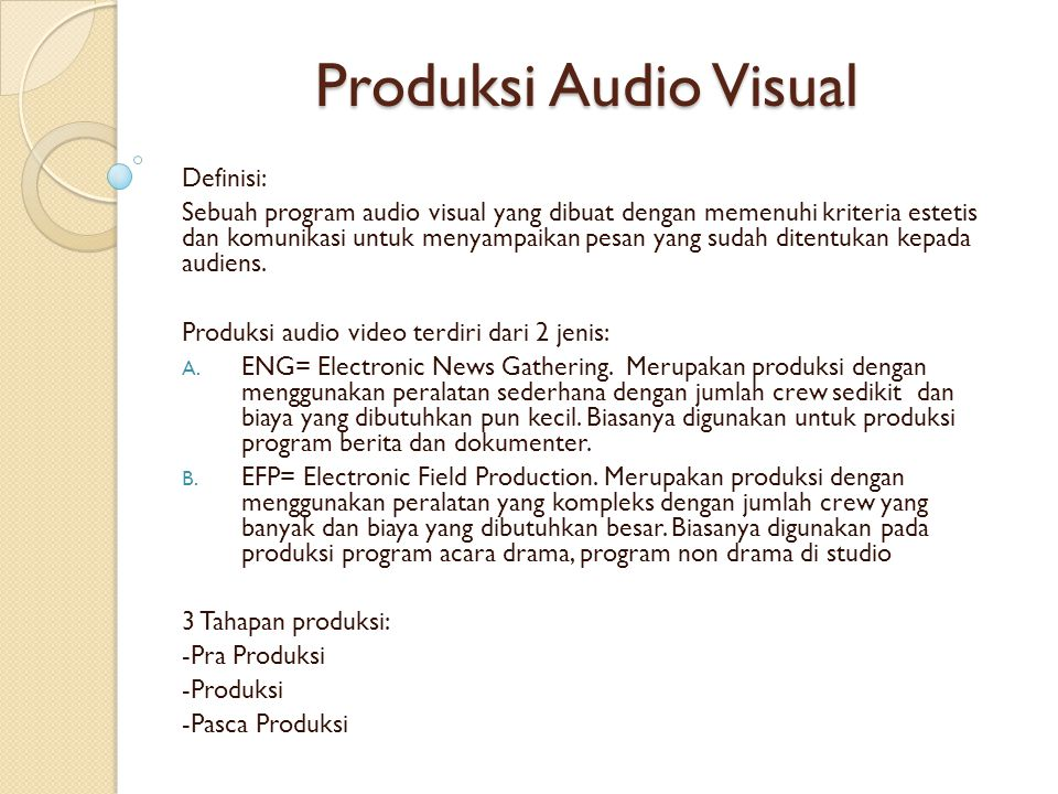 Produksi Audio Visual Definisi: