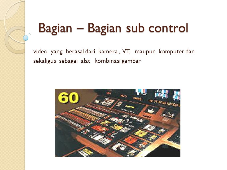Bagian – Bagian sub control