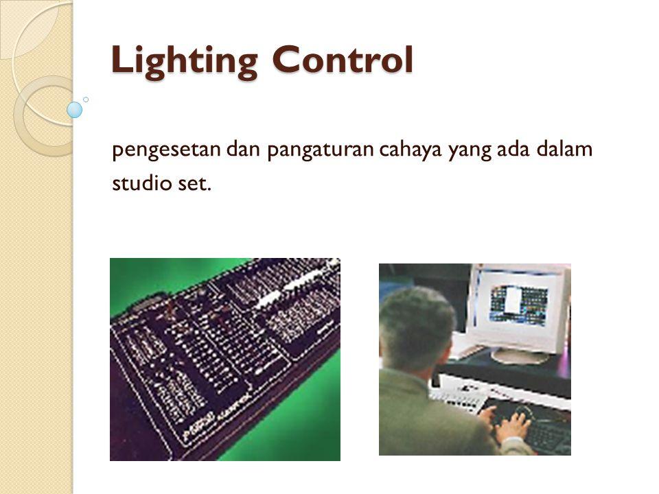 pengesetan dan pangaturan cahaya yang ada dalam studio set.