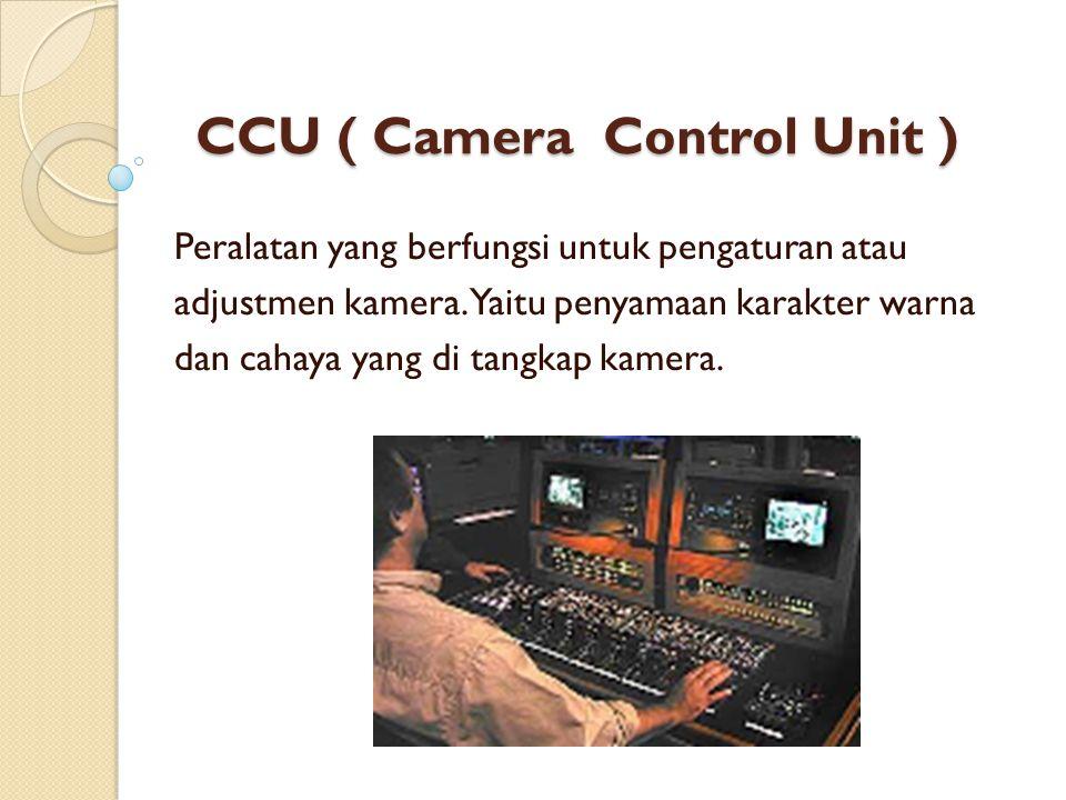 CCU ( Camera Control Unit )