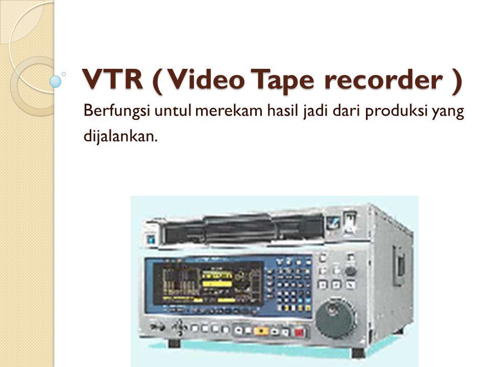 VTR ( Video Tape recorder )