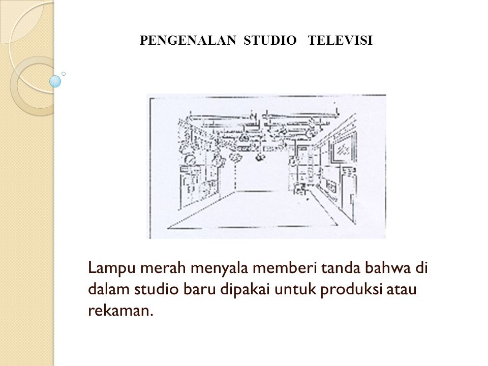PENGENALAN STUDIO TELEVISI
