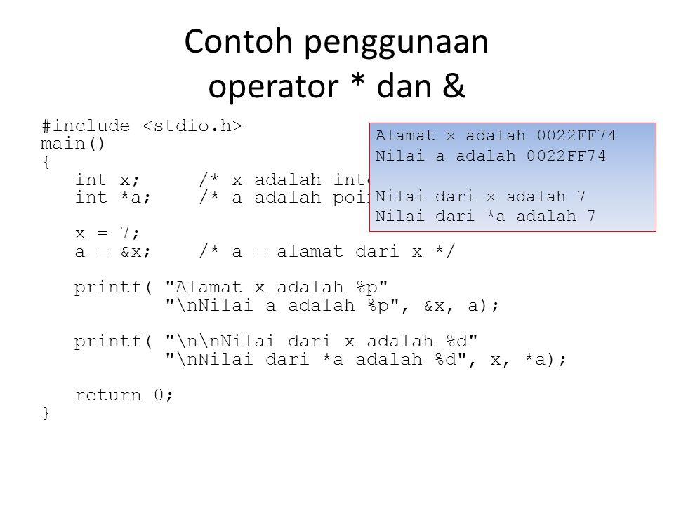 Contoh penggunaan operator * dan &