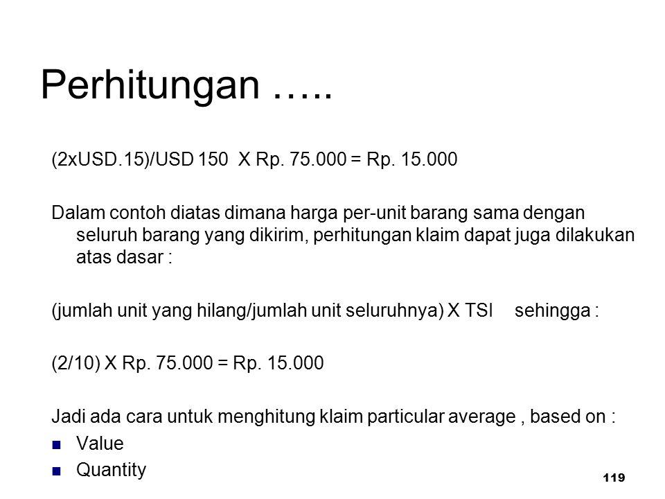 Perhitungan ….. (2xUSD.15)/USD 150 X Rp. 75.000 = Rp. 15.000