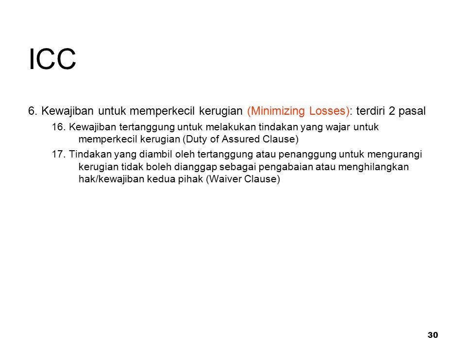 ICC 6. Kewajiban untuk memperkecil kerugian (Minimizing Losses): terdiri 2 pasal.