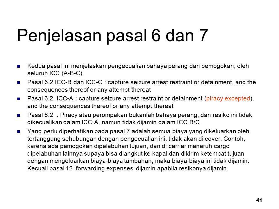 Penjelasan pasal 6 dan 7 Kedua pasal ini menjelaskan pengecualian bahaya perang dan pemogokan, oleh seluruh ICC (A-B-C).