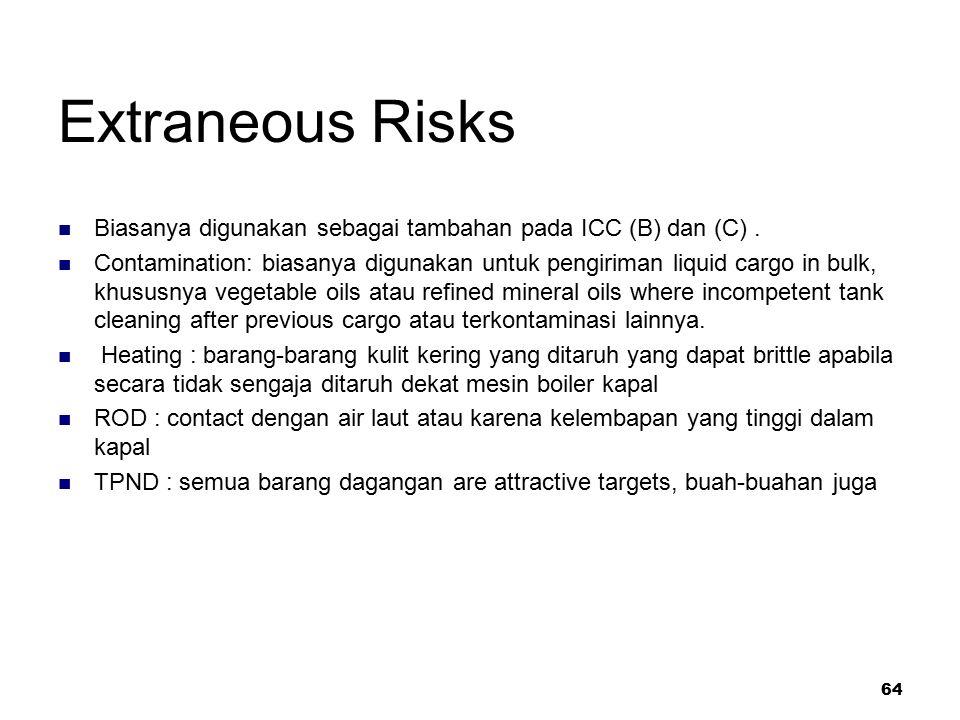 Extraneous Risks Biasanya digunakan sebagai tambahan pada ICC (B) dan (C) .