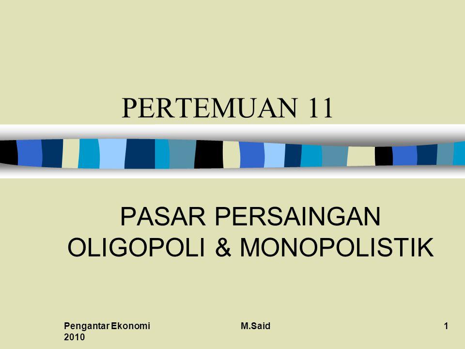 PASAR PERSAINGAN OLIGOPOLI & MONOPOLISTIK