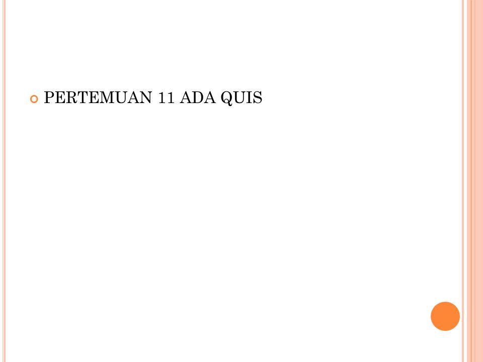 PERTEMUAN 11 ADA QUIS