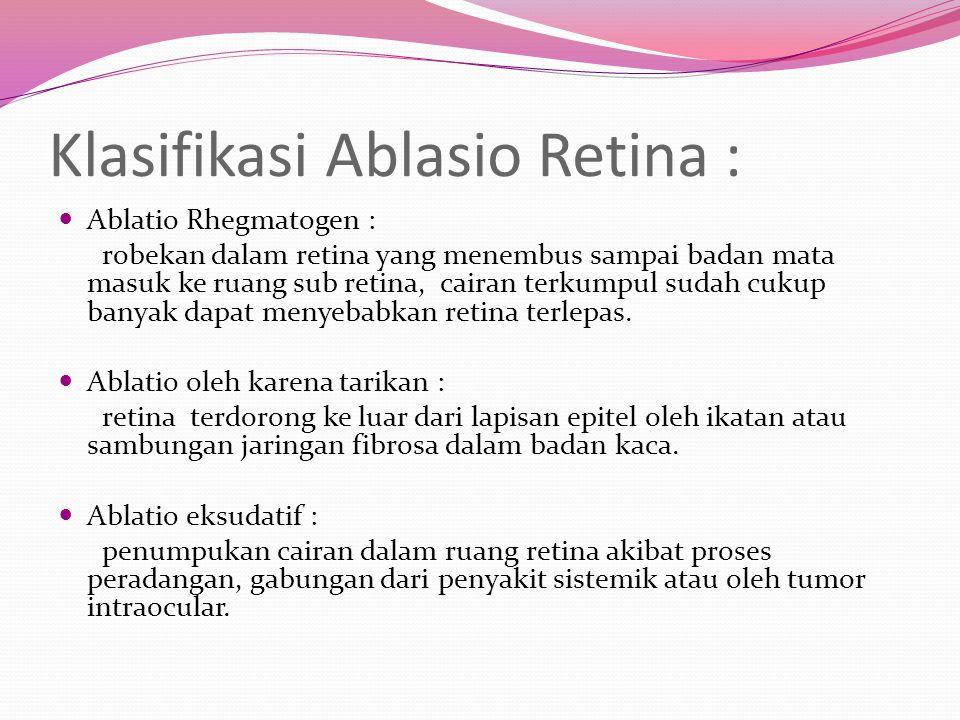 Klasifikasi Ablasio Retina :