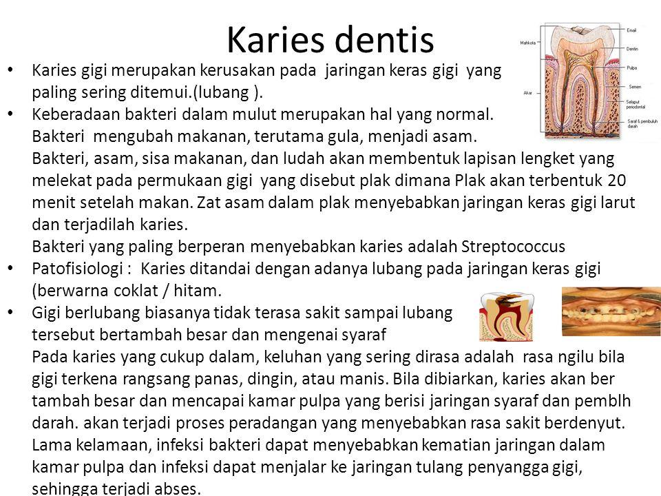 Karies dentis Karies gigi merupakan kerusakan pada jaringan keras gigi yang. paling sering ditemui.(lubang ).