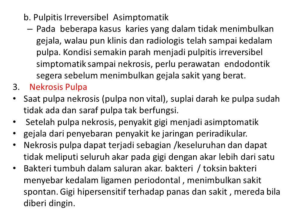 b. Pulpitis Irreversibel Asimptomatik