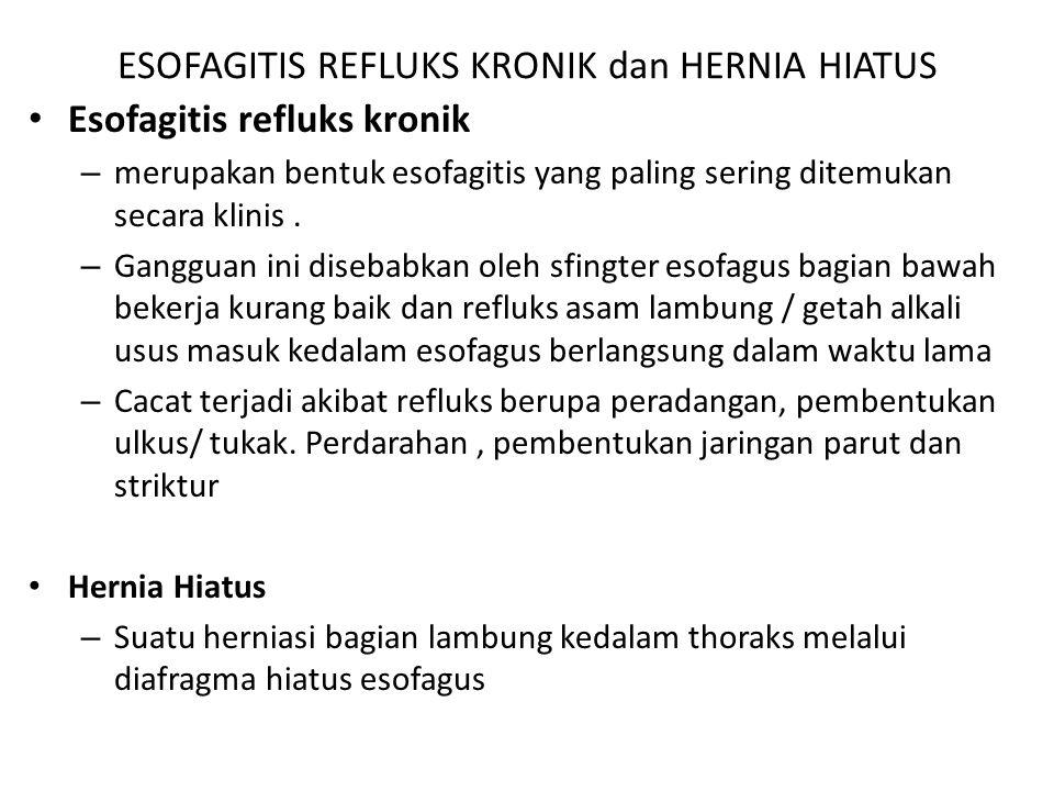 ESOFAGITIS REFLUKS KRONIK dan HERNIA HIATUS
