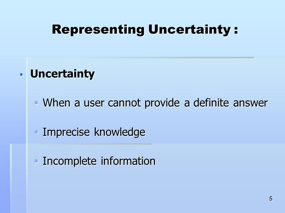 Representing Uncertainty :