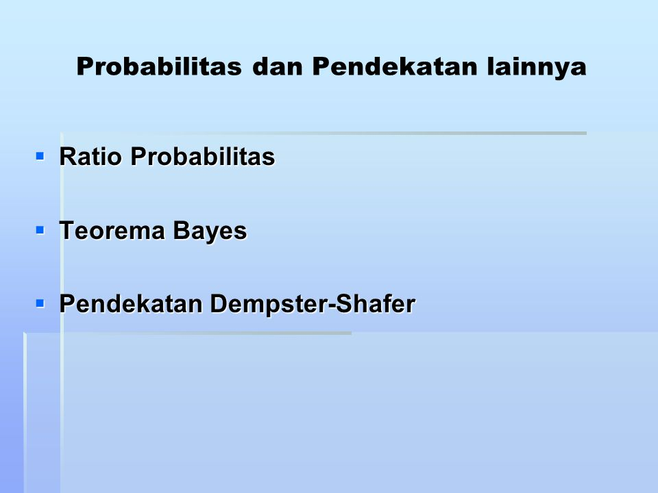 Probabilitas dan Pendekatan lainnya
