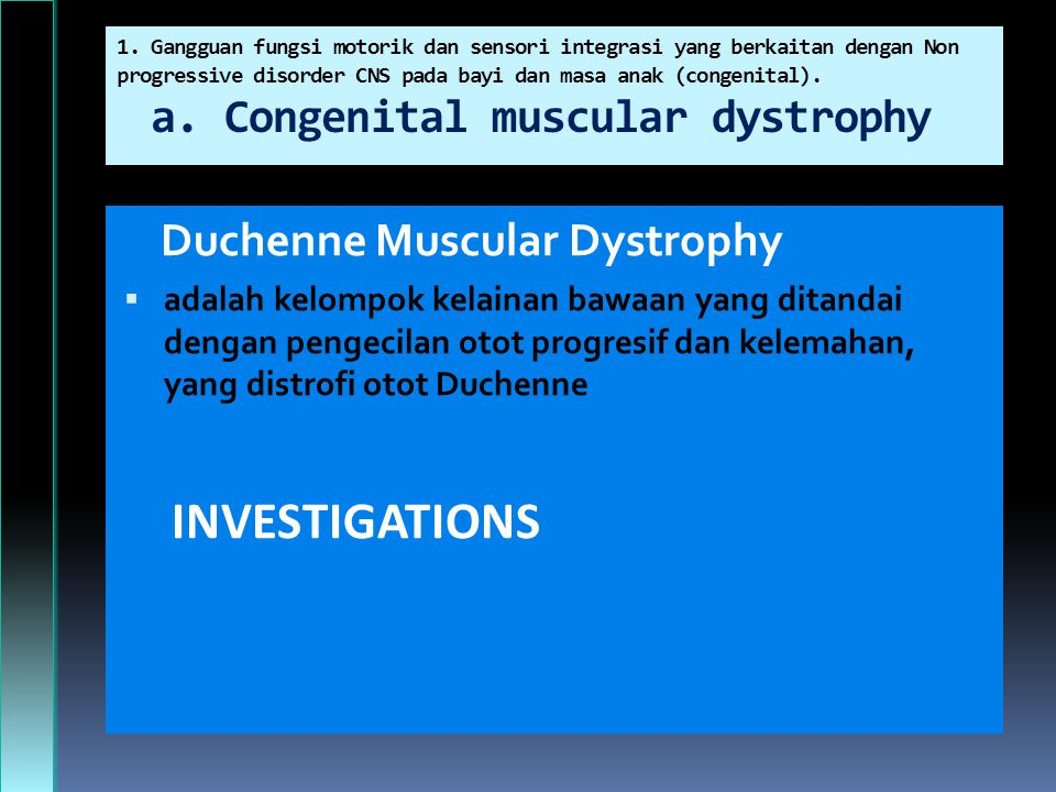 INVESTIGATIONS Duchenne Muscular Dystrophy