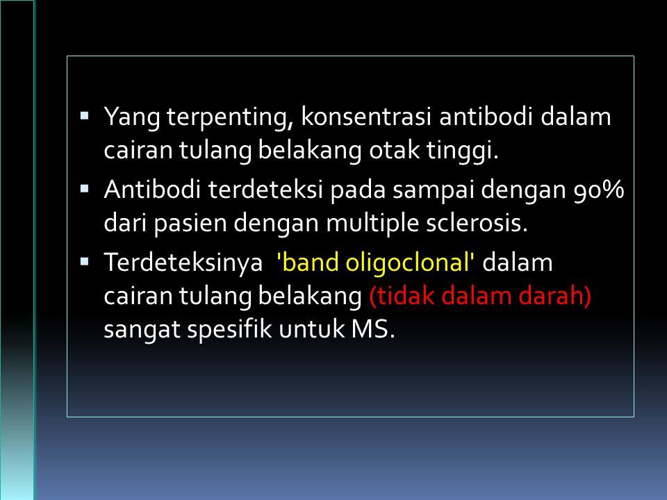 Yang terpenting, konsentrasi antibodi dalam cairan tulang belakang otak tinggi.