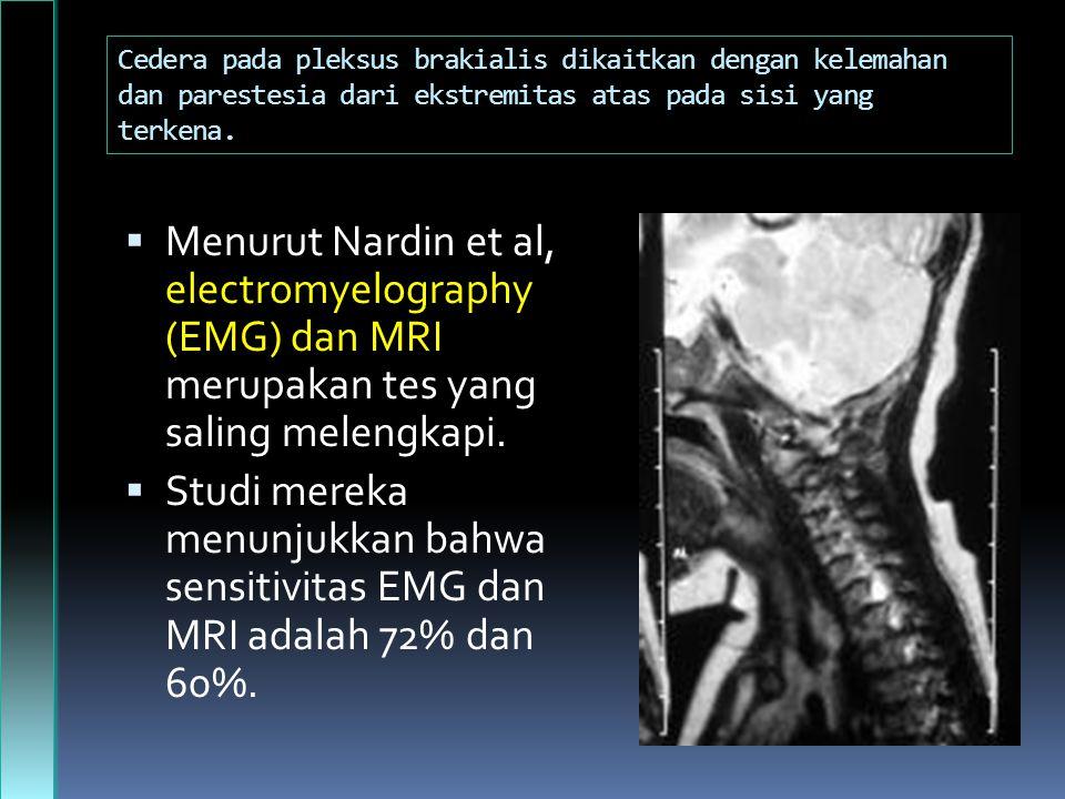 Cedera pada pleksus brakialis dikaitkan dengan kelemahan dan parestesia dari ekstremitas atas pada sisi yang terkena.