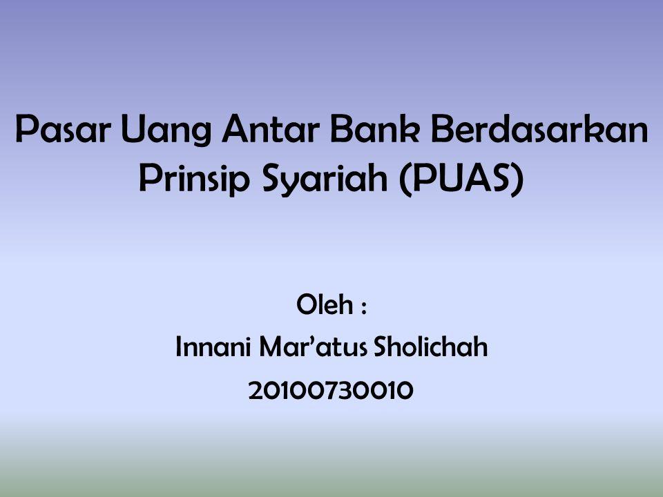 Pasar Uang Antar Bank Berdasarkan Prinsip Syariah (PUAS)