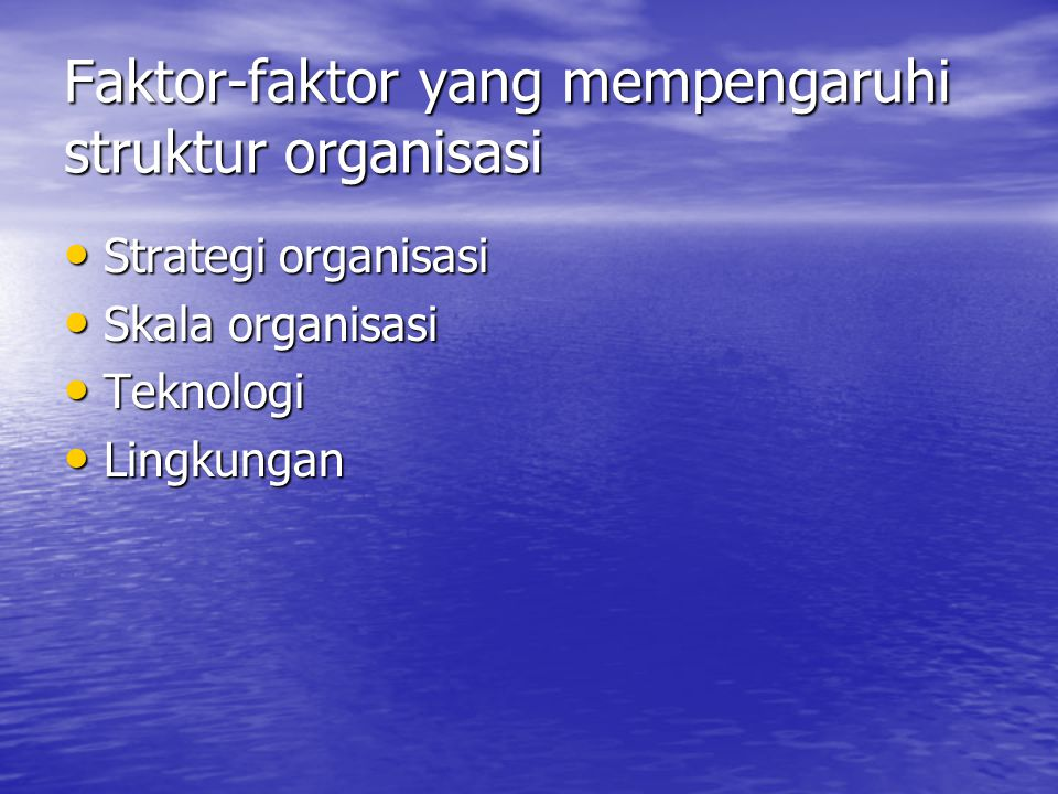 Faktor-faktor yang mempengaruhi struktur organisasi