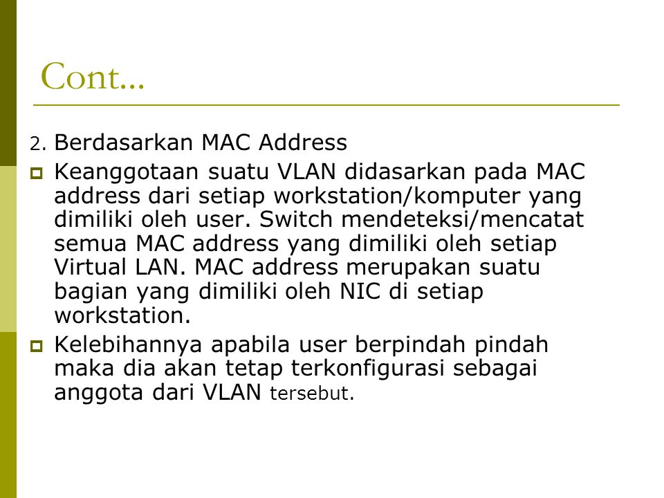 Cont... 2. Berdasarkan MAC Address.