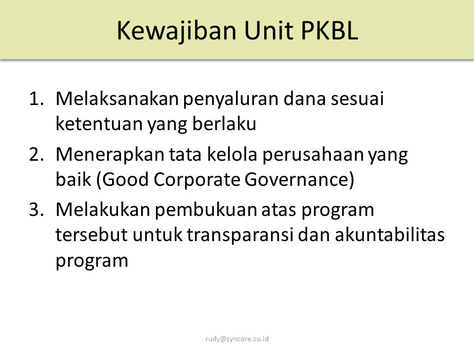 Kewajiban Unit PKBL Melaksanakan penyaluran dana sesuai ketentuan yang berlaku.
