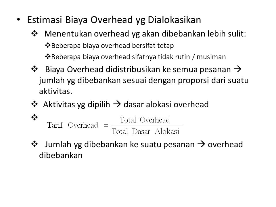 Estimasi Biaya Overhead yg Dialokasikan