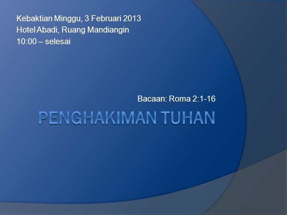 Penghakiman tuhan Kebaktian Minggu, 3 Februari 2013