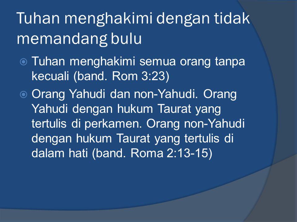 Tuhan menghakimi dengan tidak memandang bulu