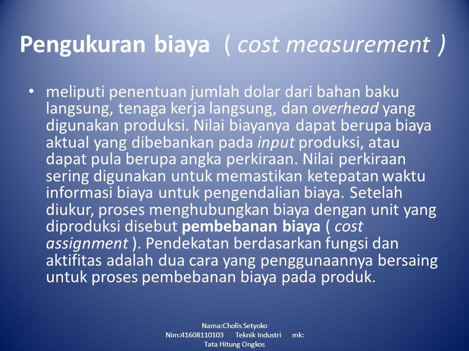 Pengukuran biaya ( cost measurement )