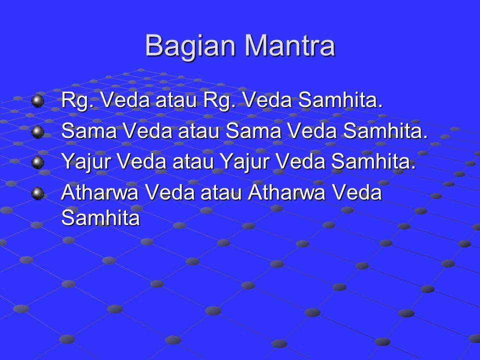 Bagian Mantra Rg. Veda atau Rg. Veda Samhita.